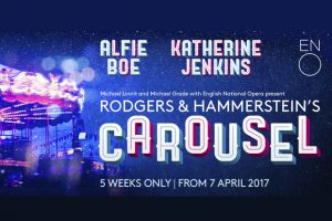 Rodgers & Hammersteins »Carousel« ab 7. April 2017 in der English National Opera